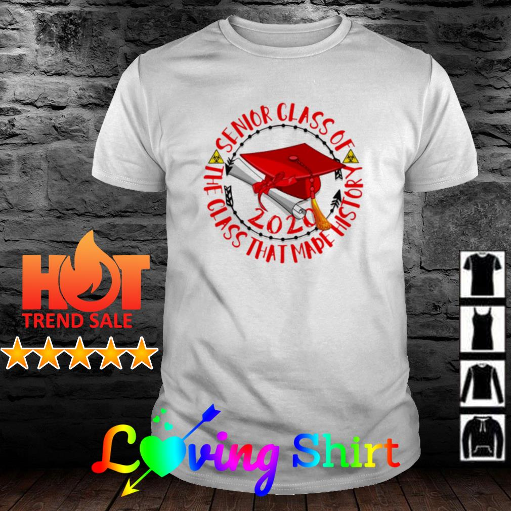 The class that made history Senior class of 2020 shirt
