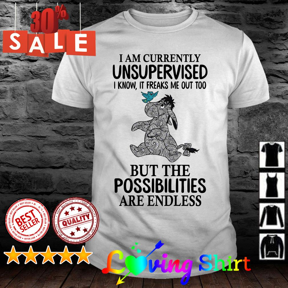 Eeyore I am currently unsupervised I know it freaks me out too shirt