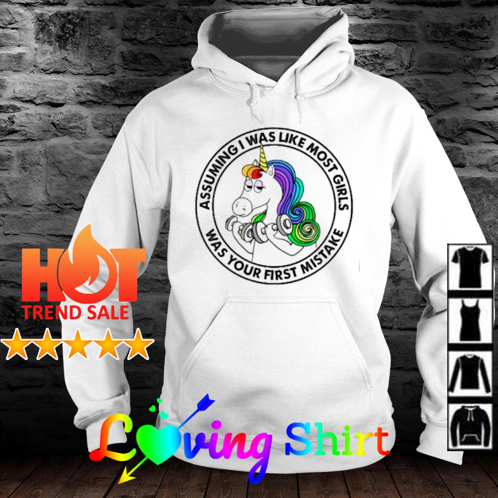 Unicorn assuming I was like most girls was your first mistake s hoodie