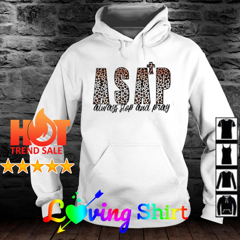 ASAP always stop and pray s hoodie