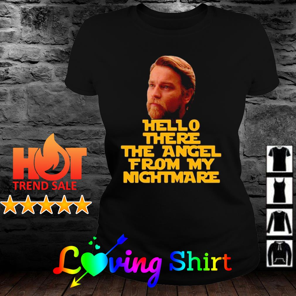 Ewan Mcgregor hello there the angel from my nightmare shirt ...