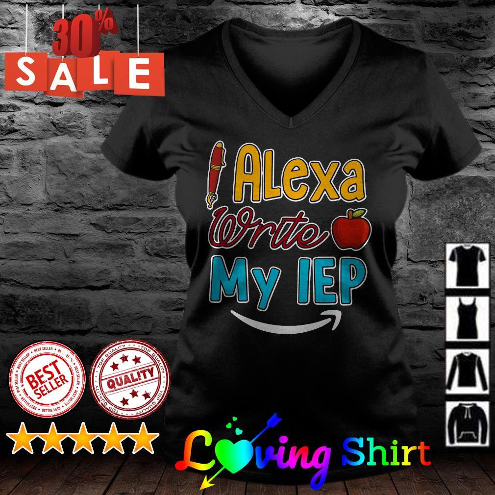 Alexa write my Iep shirt