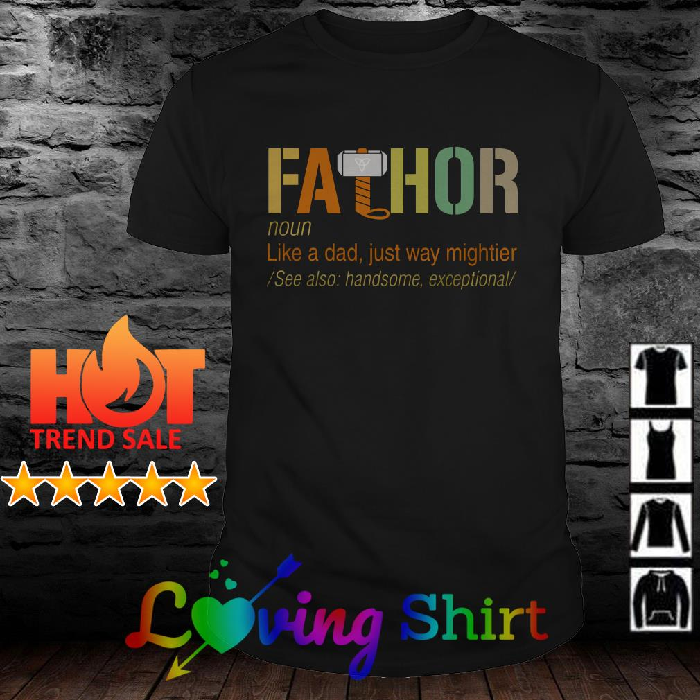 Avengers Endgame fathor like a dad just way mightier shirt