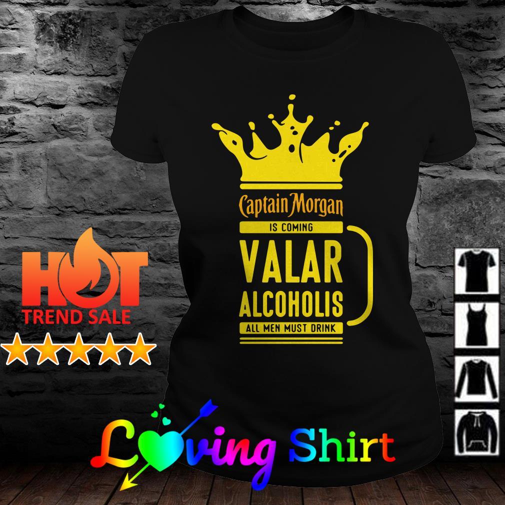 Captain Morgan is coming valar alcoholic all men must drink shirt