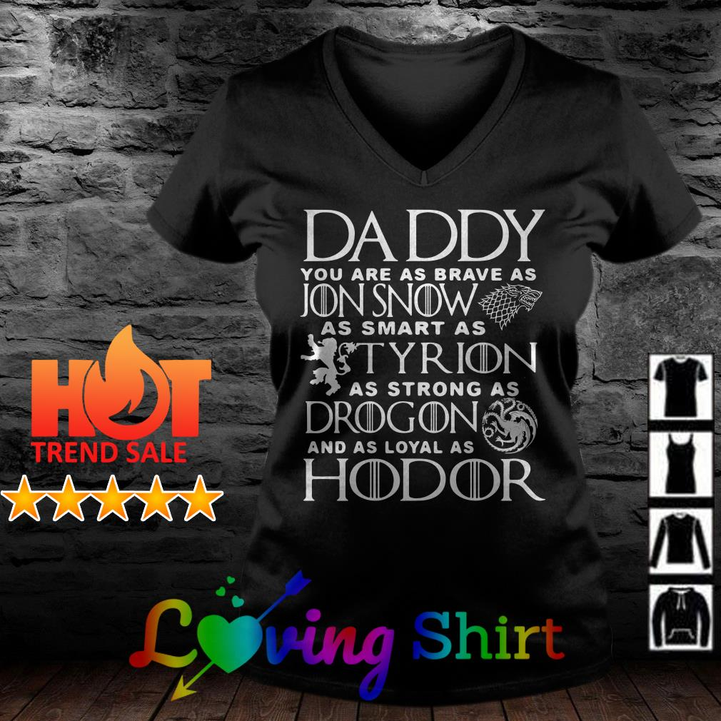 Daddy you are as brave as Jon Snow as smart as Tyrion shirt