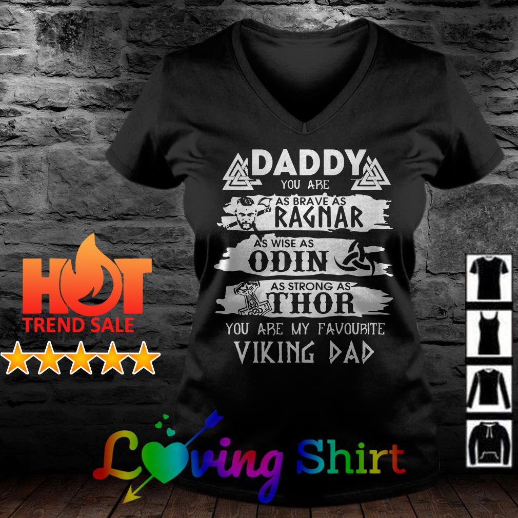 Daddy you are as brave as Ragnar as wise as Odin as strong as Thor you are my favourite viking dad shirt