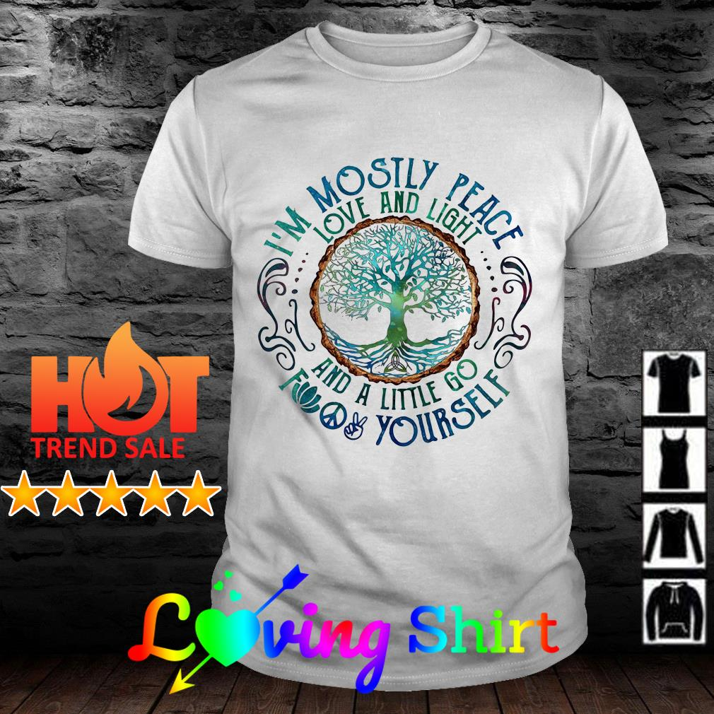 Hippie tree I'm mostly peace love and light and a little go fuck yourself shirt