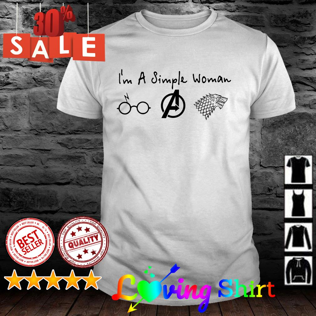 I'm a simple woman I like Harry Potter Avengers and Game of Throne shirt