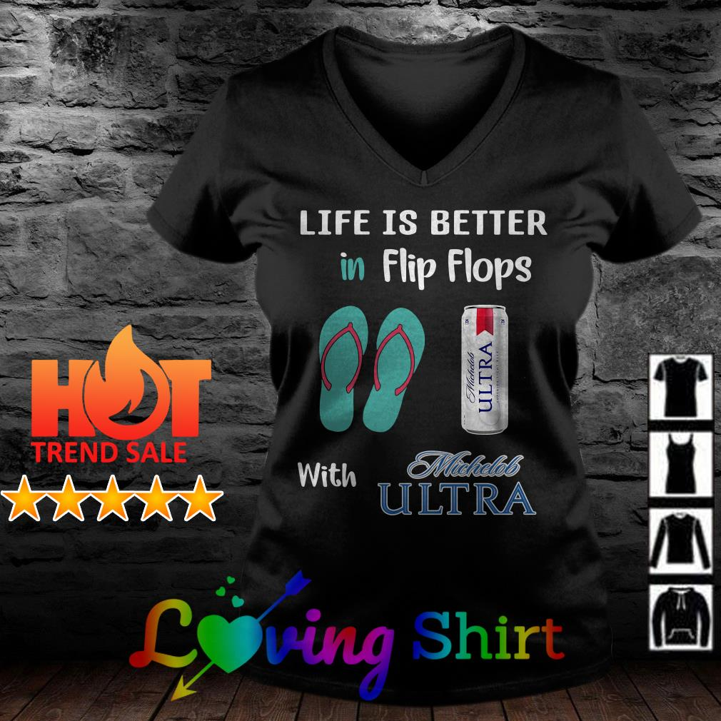 Life is better in flip flops with Michelob Ultra shirt