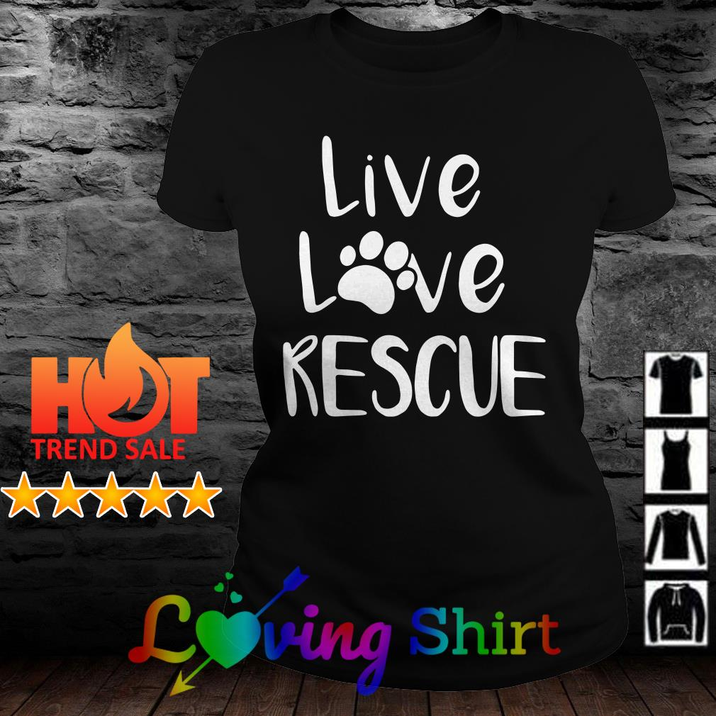 Official Live love rescue shirt