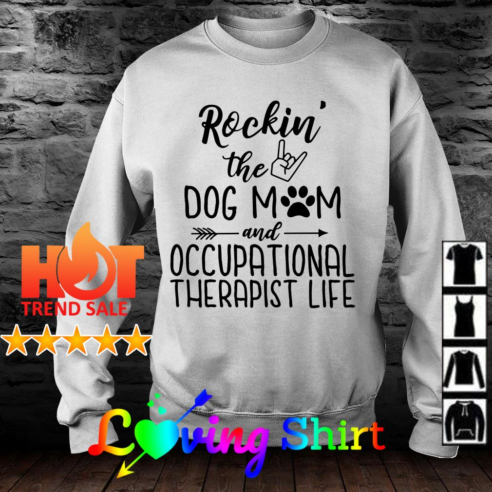 Rockin' the dog mom and occupational therapist life shirt