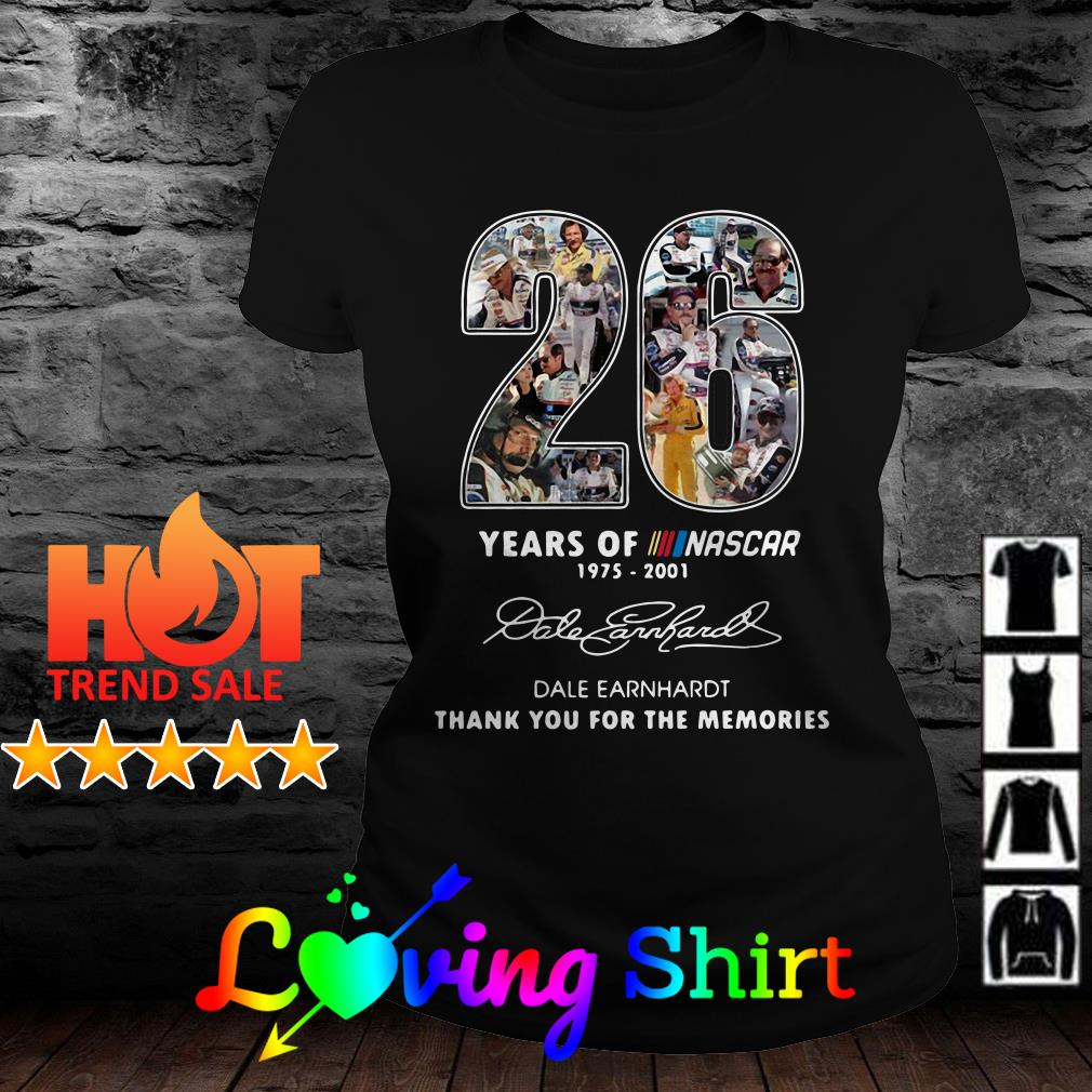 26 years of Nascar 1975 2001 dale Earnhardt thank you for the memories shirt