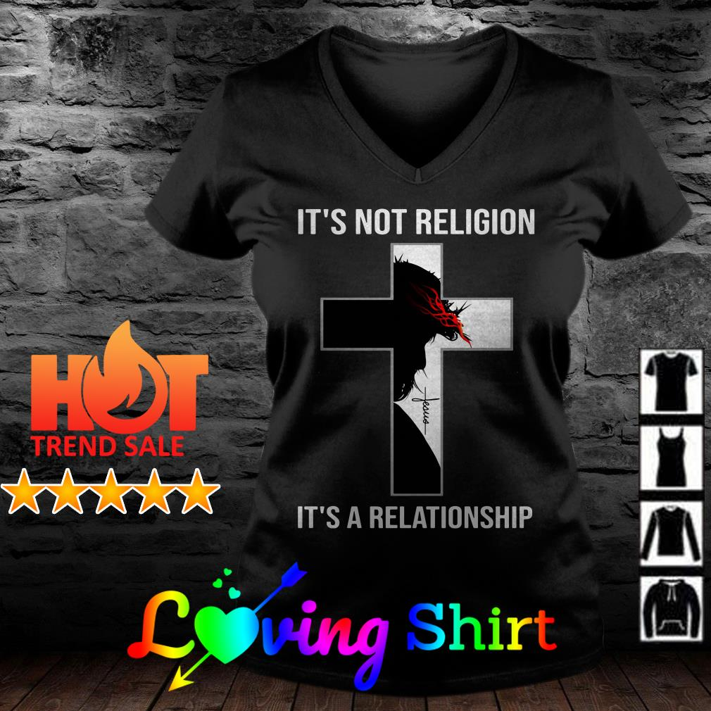 Cross It's not religion it's a relationship shirt