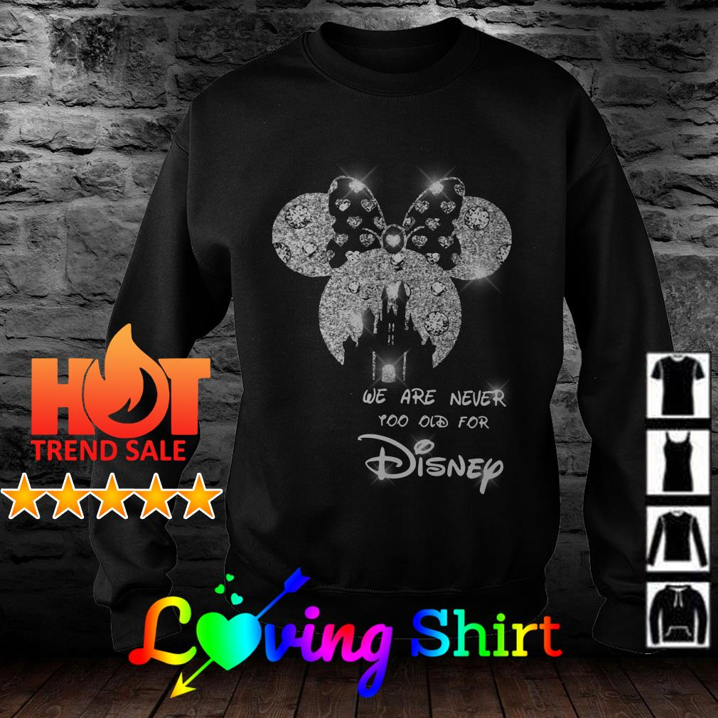 Diamond Mickey we are never too old for Disney shirt