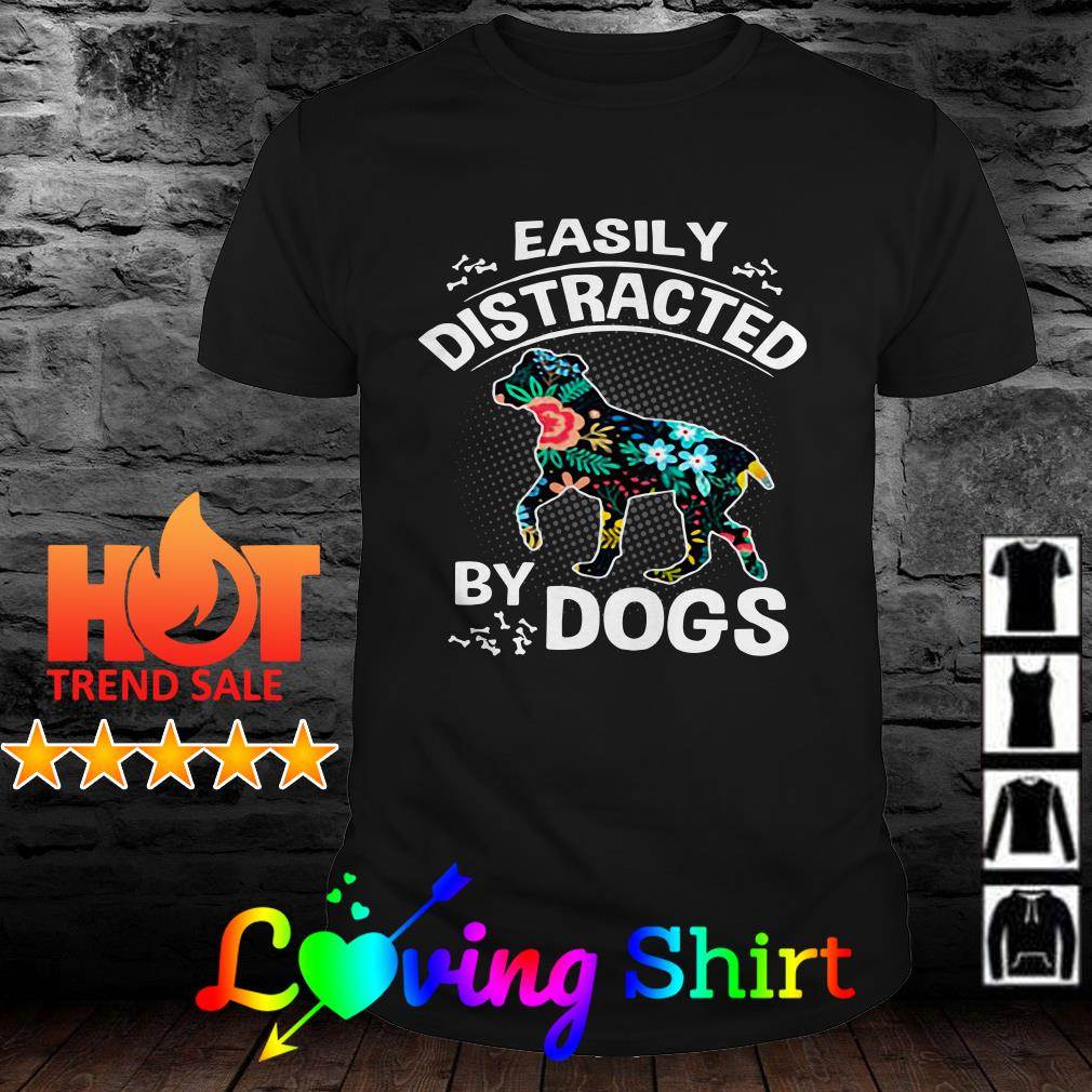 Easily distracted by dogs flower shirt