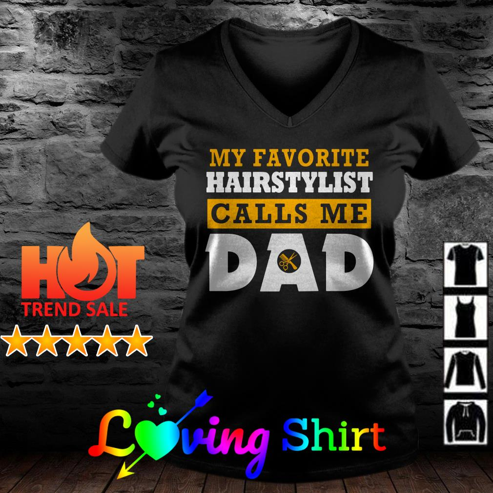 My favorite hairstylist calls me dad shirt