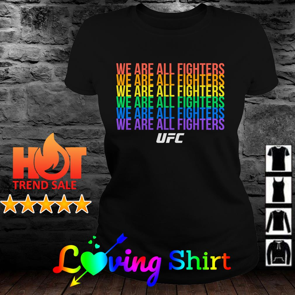 We are all fighters UFC shirt