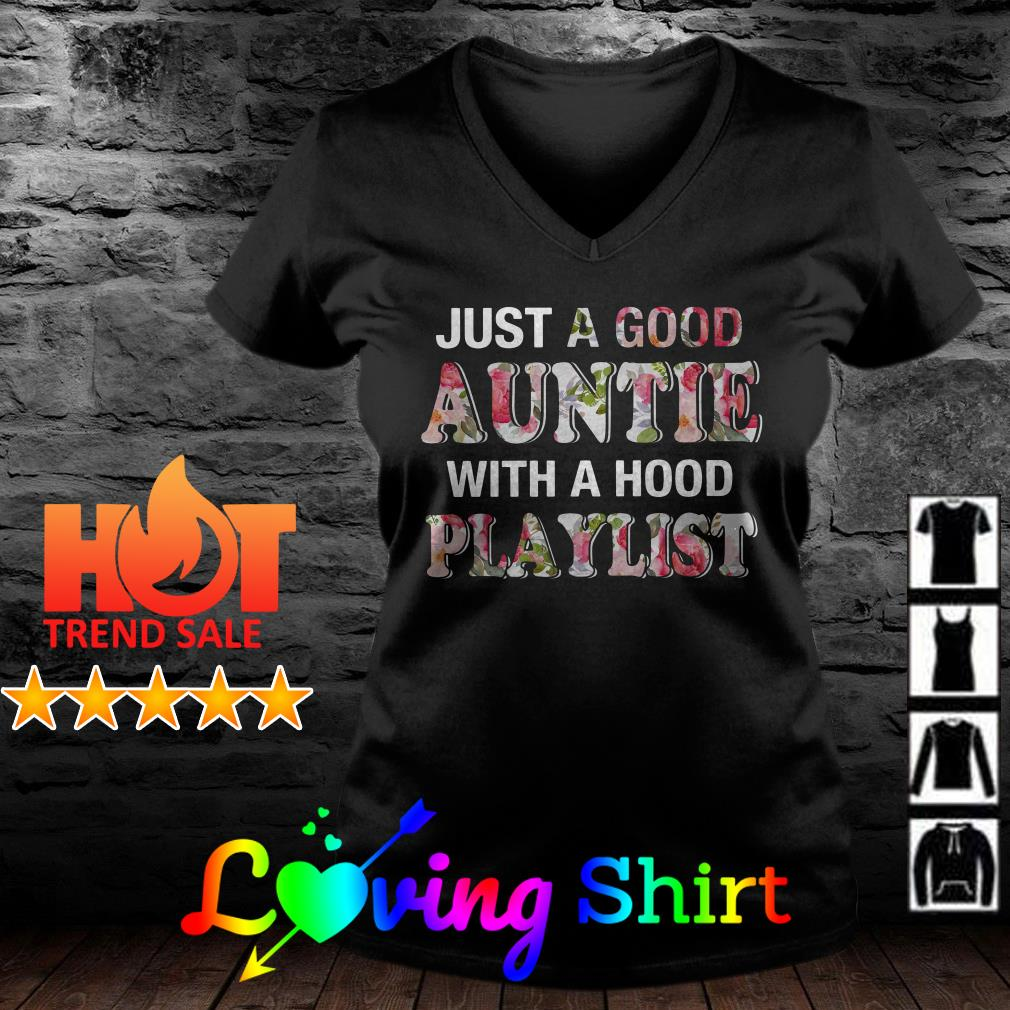 Flower Just a good auntie with a hood playlist shirt