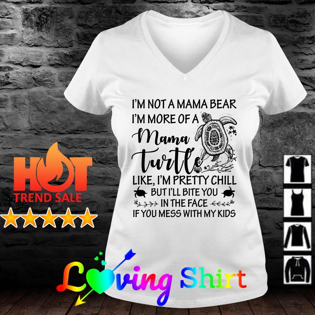 I'm not a mama bear I'm more of a mama turtle shirt