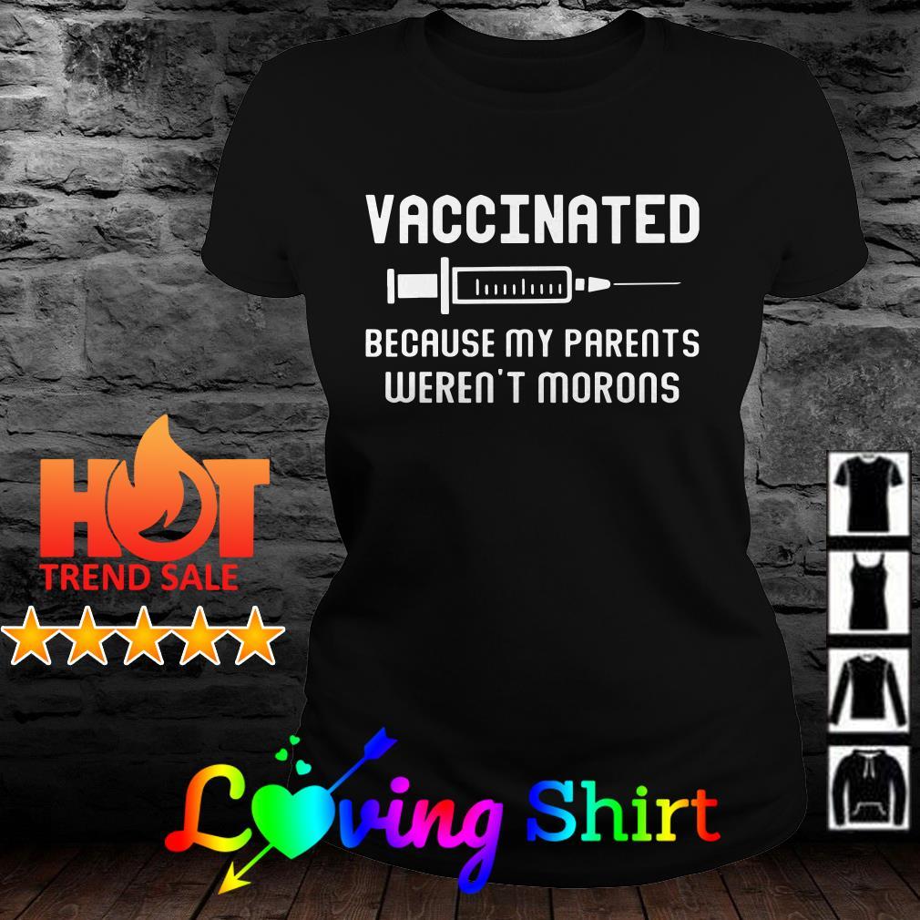 Nurse vaccinated because my parents weren't morons shirt