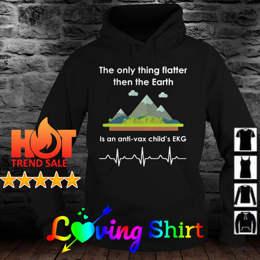 The only thing flatter then the earth is an anti'vax child's EKG shirt