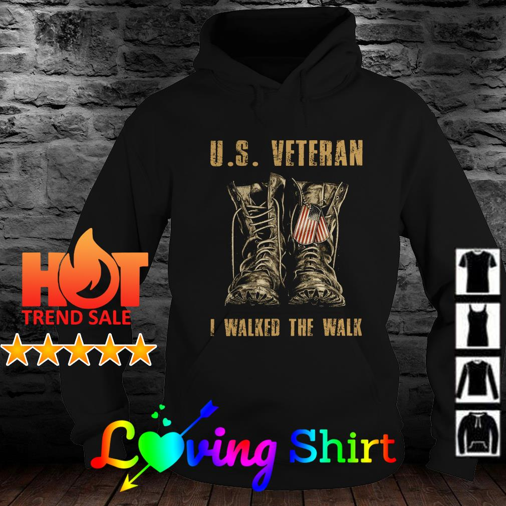 U.S veteran I walked the walk shirt