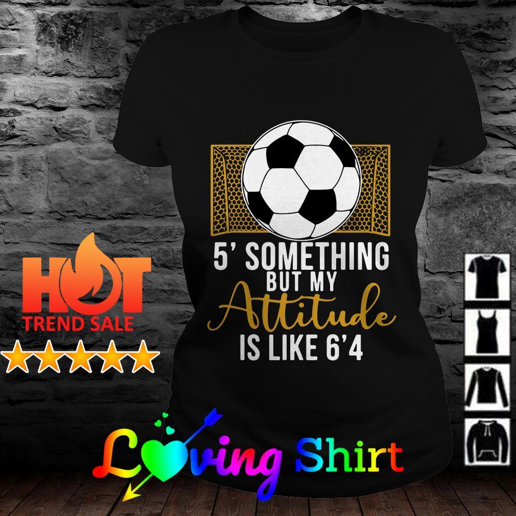 5' something but my attitude is like 6'4 shirt