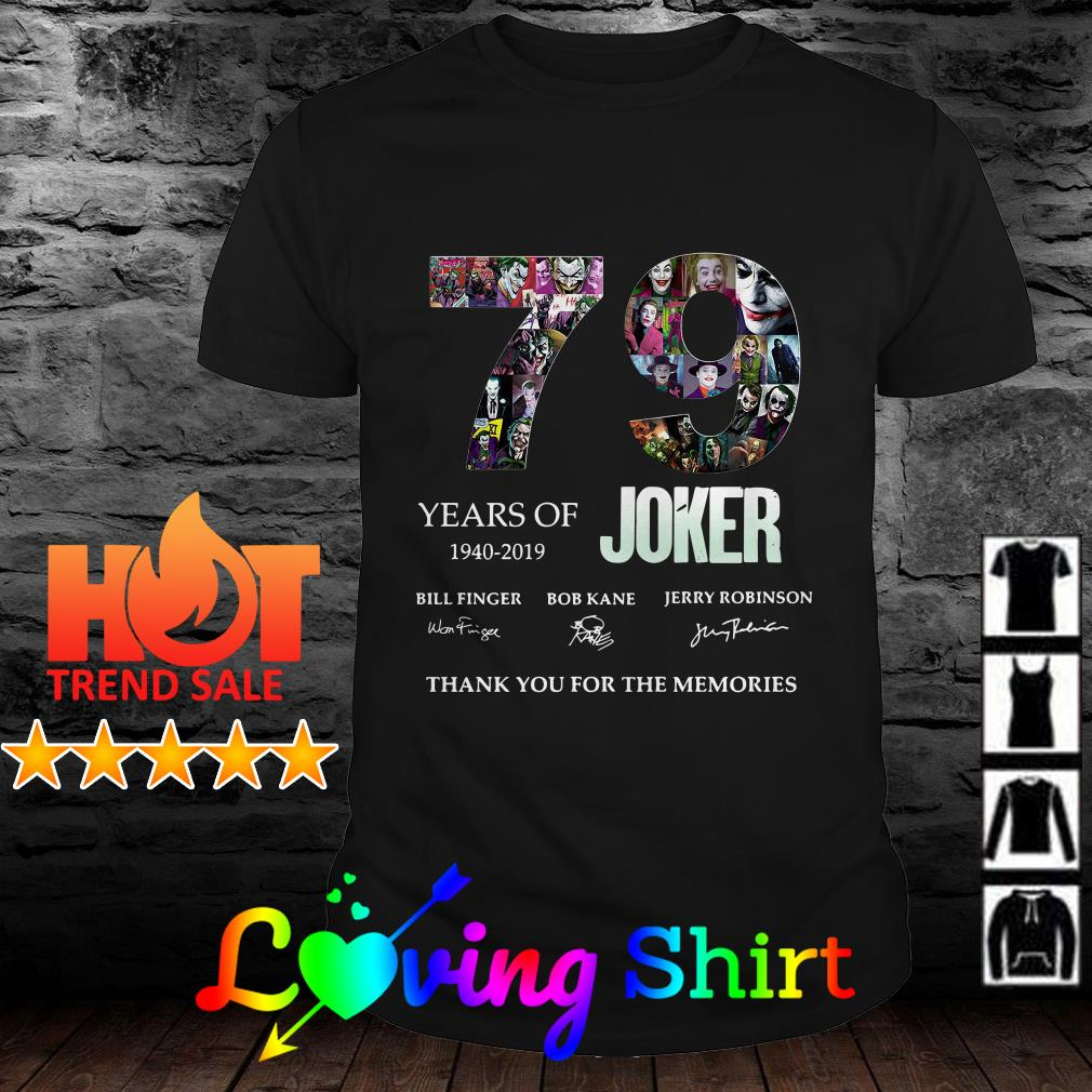 79 years of Joker 1940 2019 thank you for the memories signature shirt