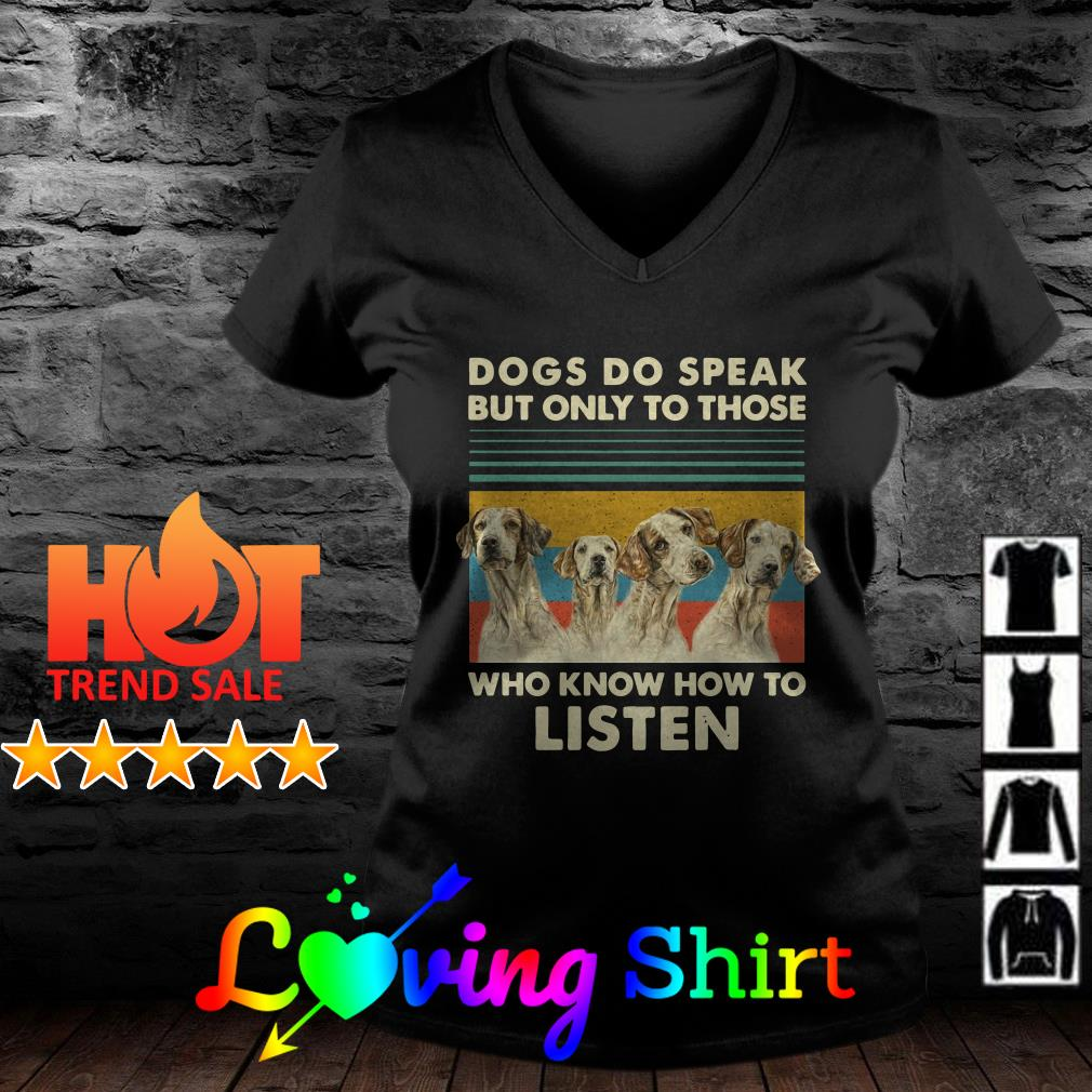 Dogs do speak but only to those who know how to listen vintage shirt