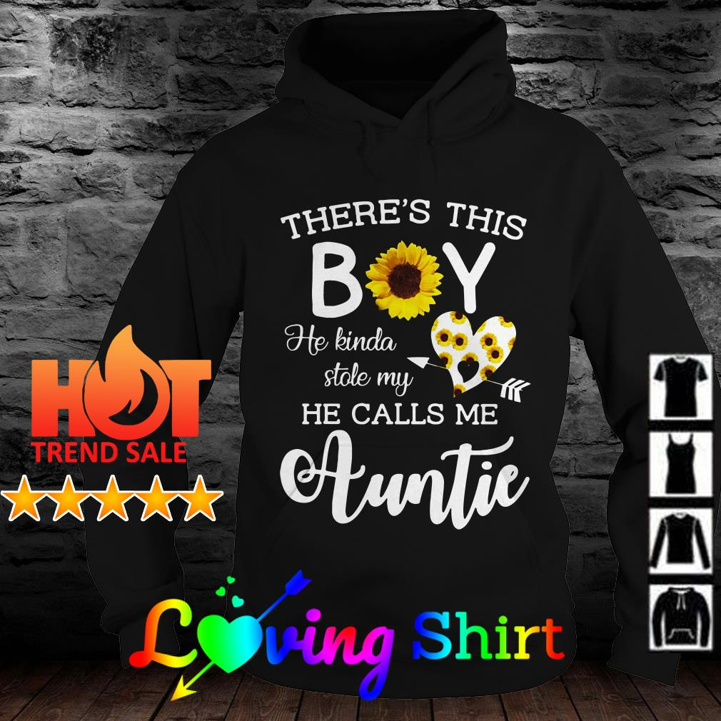 Flower There's this boy he kinda stole my he calls me Auntie shirt