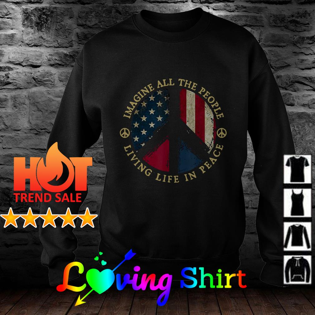 Hippie American flag imagine all the peoples living life in peace shirt