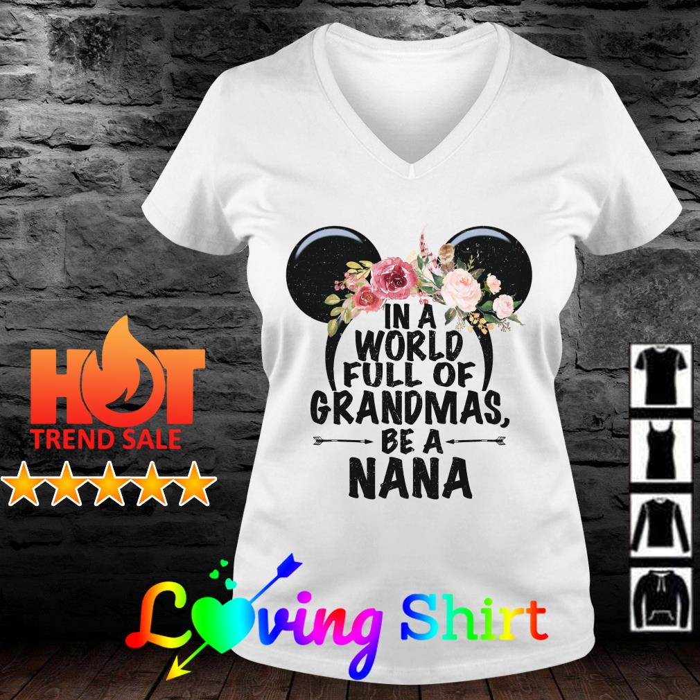 Mickey Disney in a world full of Grandmas be a Nana shirt