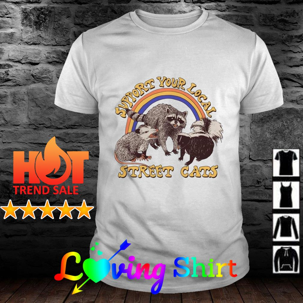 Support your local street cats shirt