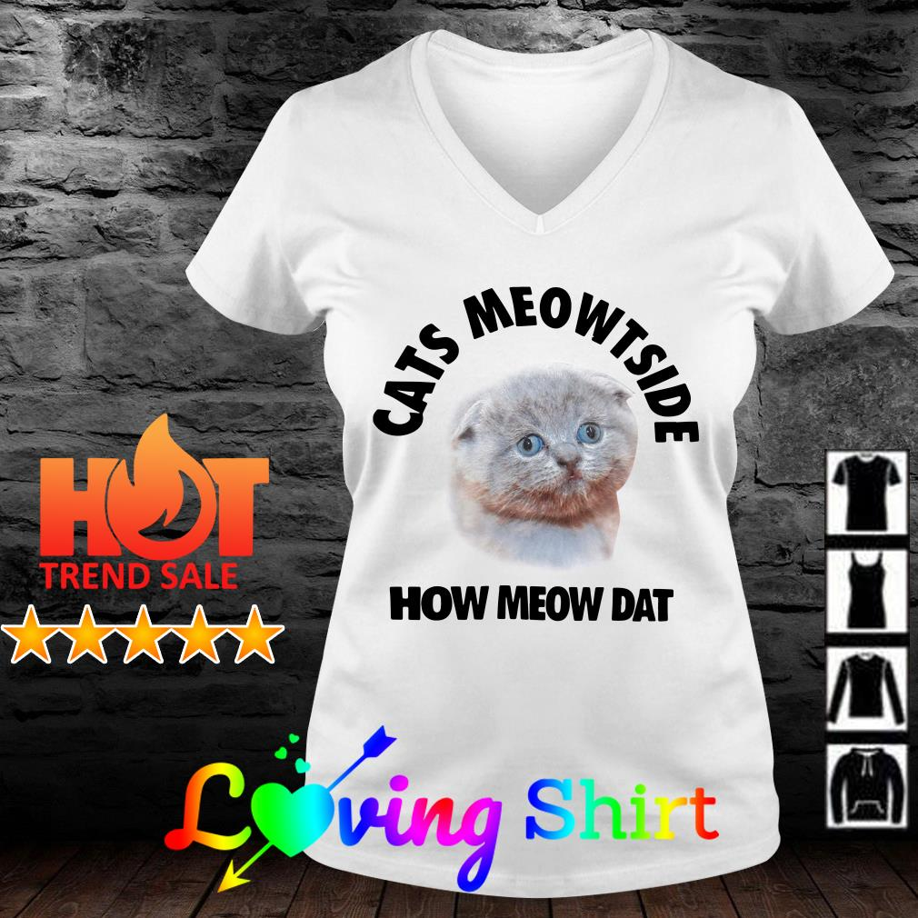 Cats meowtside how meow dat shirt