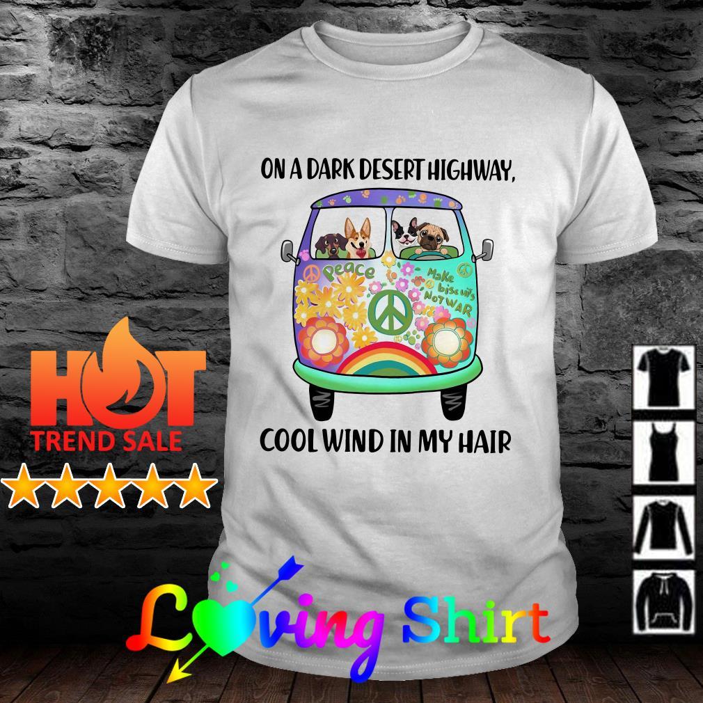 Hippie dogs on a dark desert highway cool wind in my hair shirt