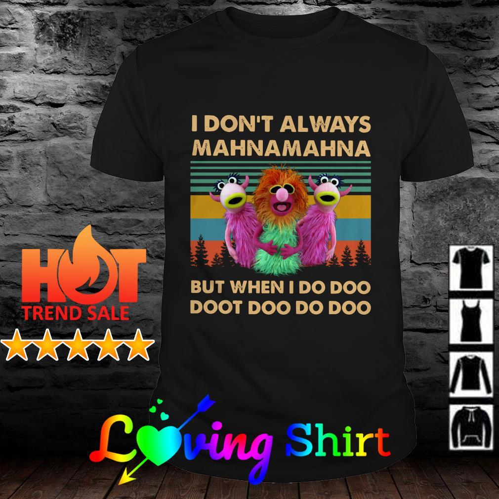 I don't always Mahnamahna but when I do doo doot doo do doo vintage shirt