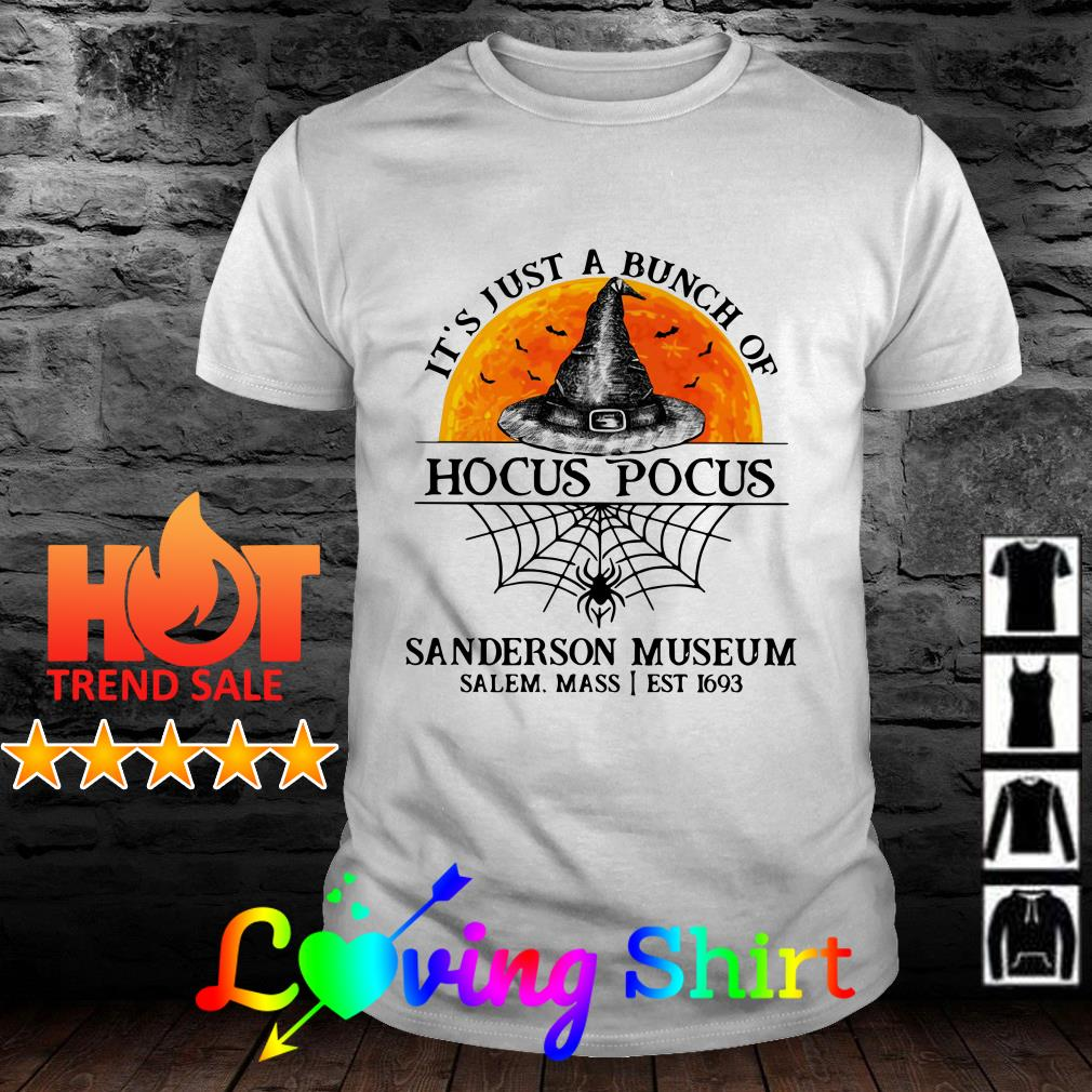 It's just a bunch of Hocus Pocus Sanderson museum Salem mass I est 1693 shirt