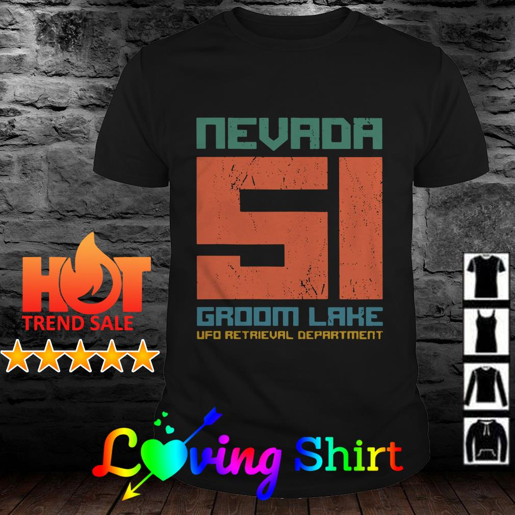 Nevada 51 groom lake UFO retrieval department shirt