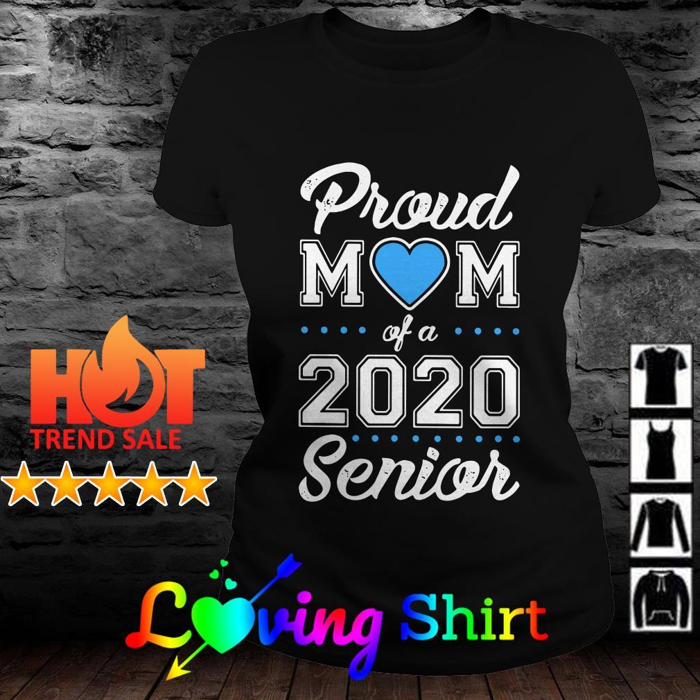 Proud mom of a 2020 senior shirt