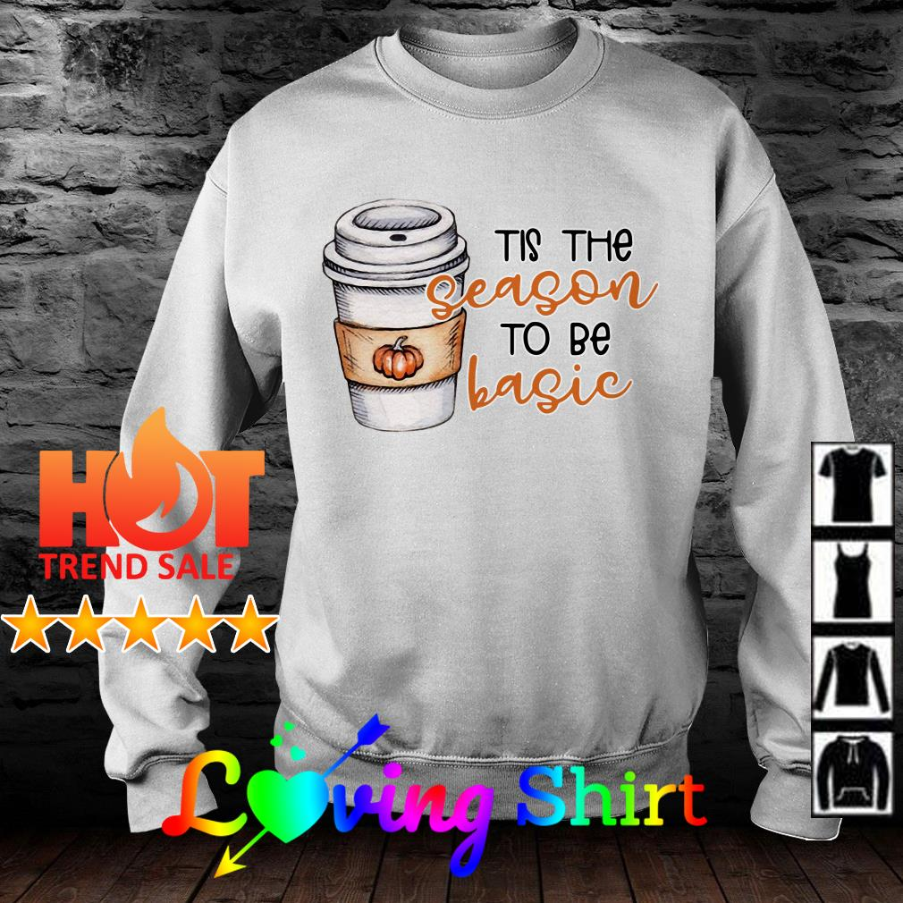 Tis the season to be basic shirtTis the season to be basic shirt