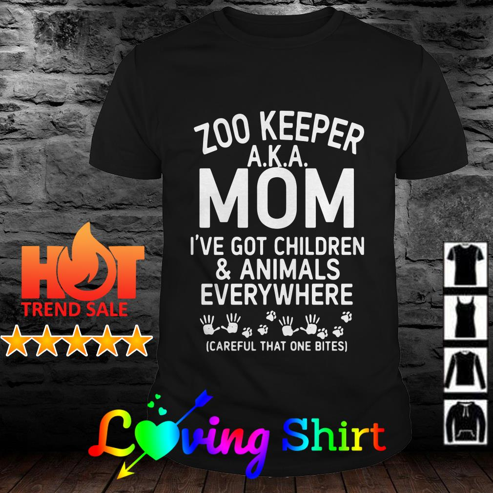 Zoo keeper A.K.A. mom I've got children and animals shirt