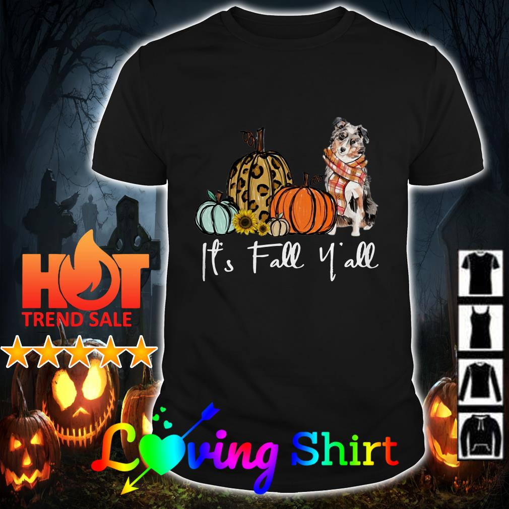 Australian Shepherd and pumpkin it's fall y'all shirt