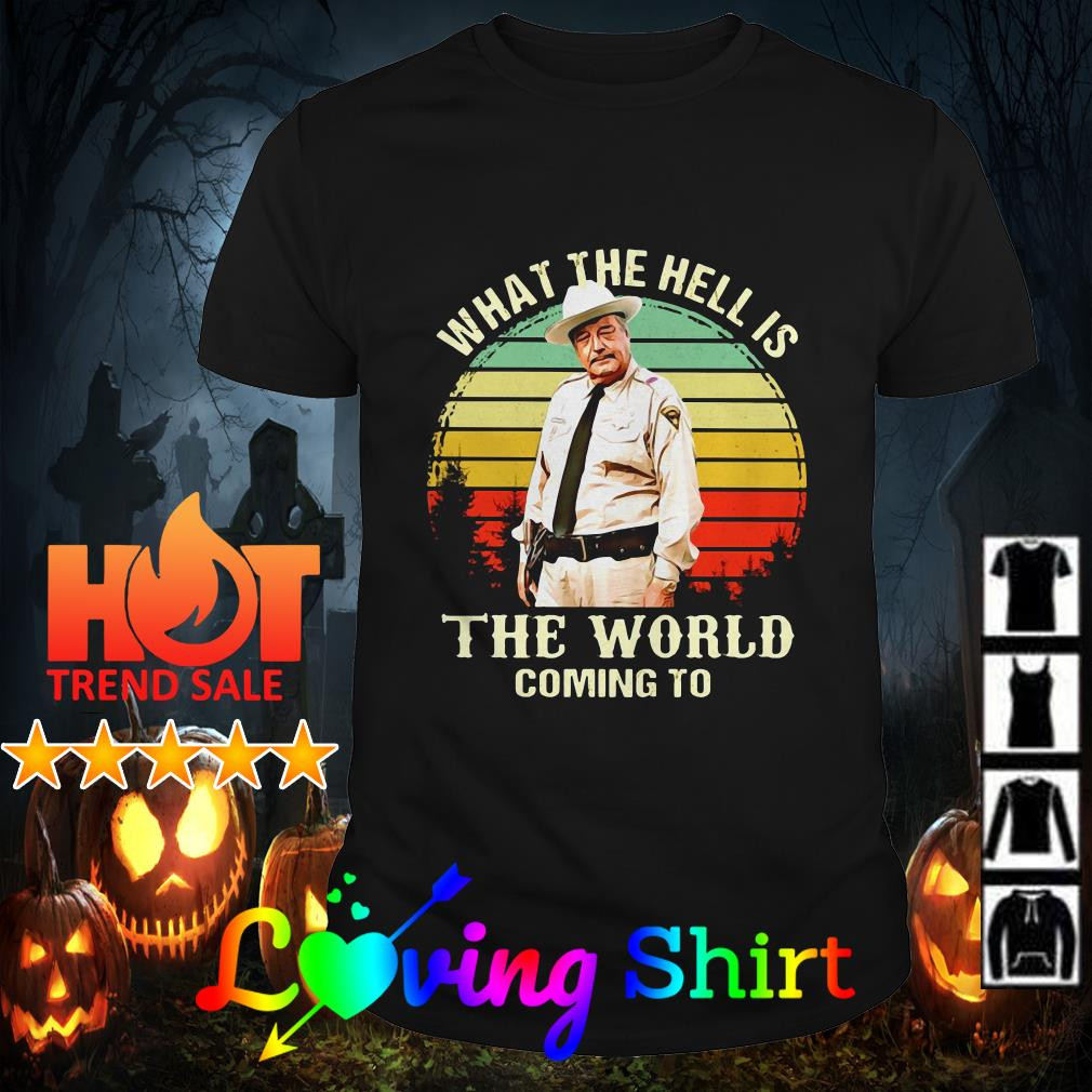 Buford T. Justice What the hell is the world coming to vintage shirt
