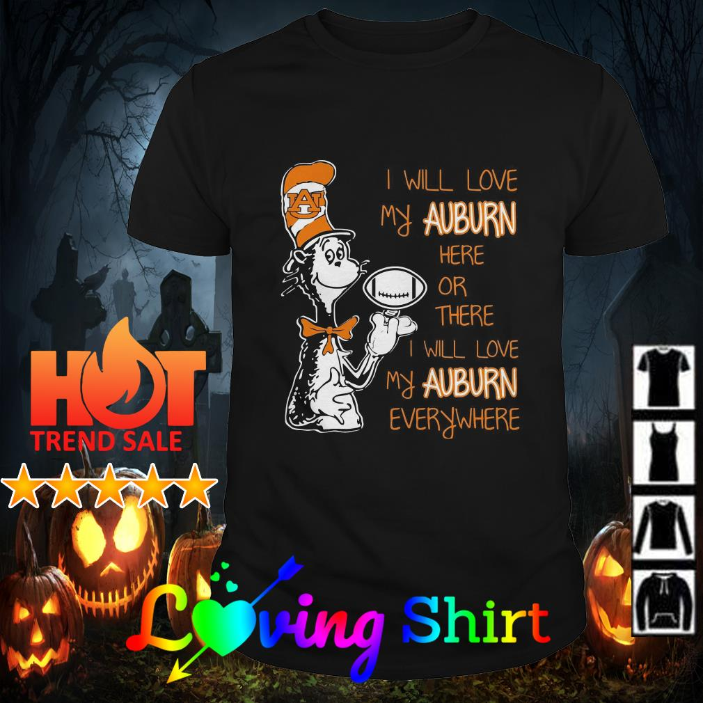 Dr Seuss I will love my Auburn here of there I will love my Auburn everywhere shirt