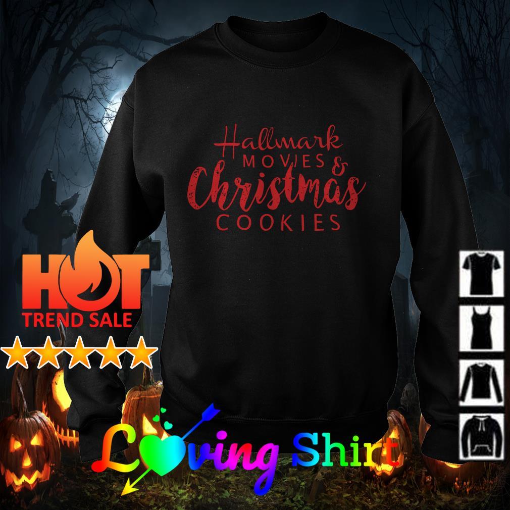 Hallmark movies and Christmas cookies shirt