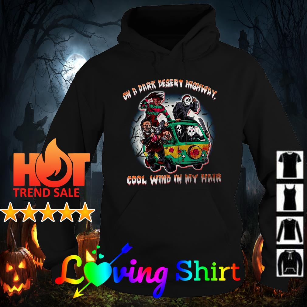 Horror on a dark desert highway cool wind in my hair shirt