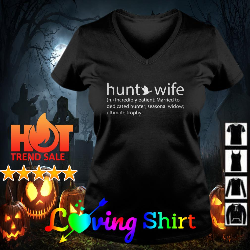 Hunt wife incredibly patient married to dedicated hunter shirt