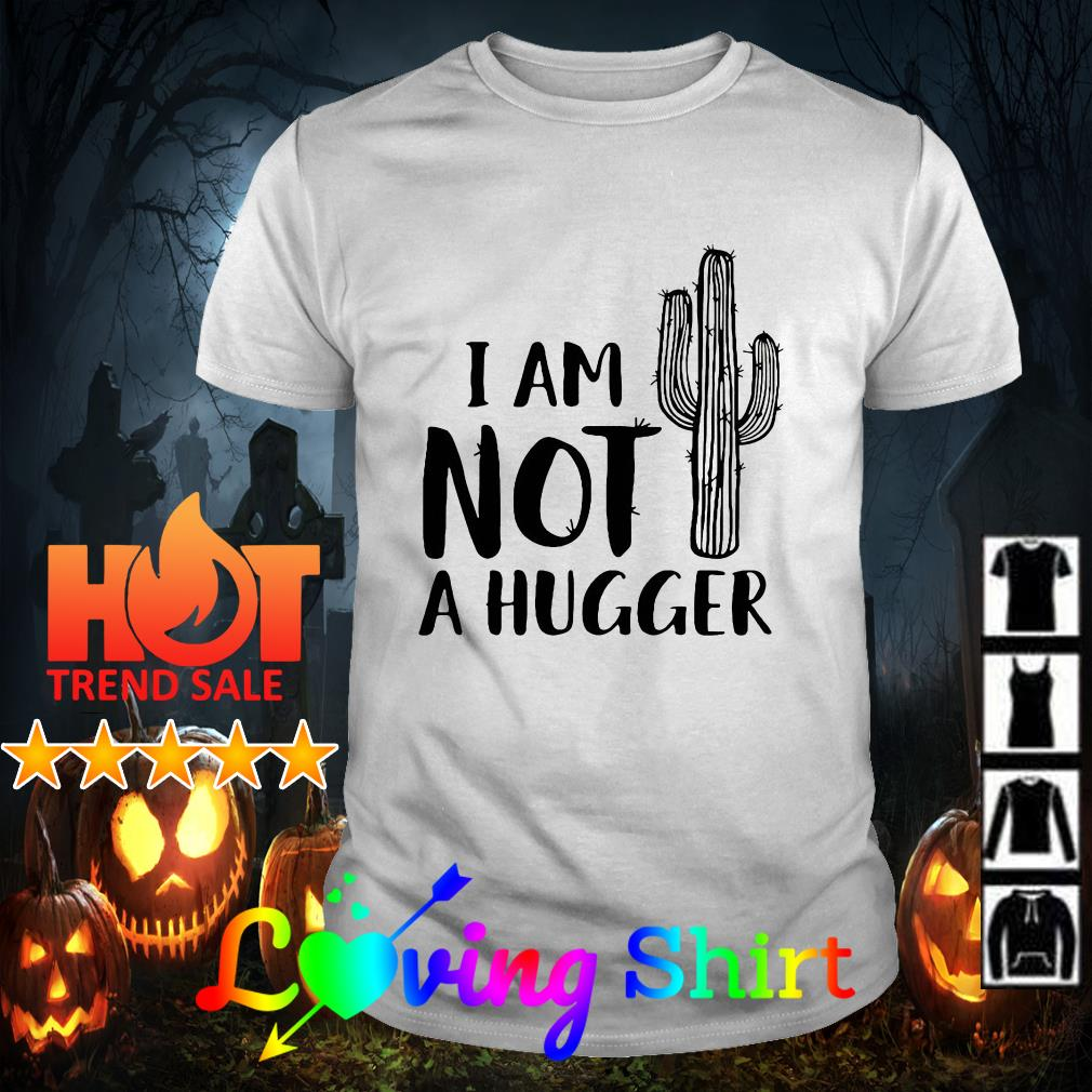 I am not a hugger shirt