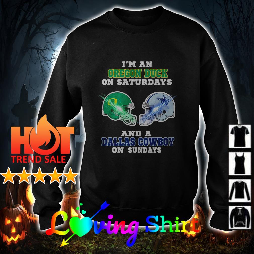 I'm an Oregon Duck on Saturdays and a Dallas Cowboy on Sundays shirt