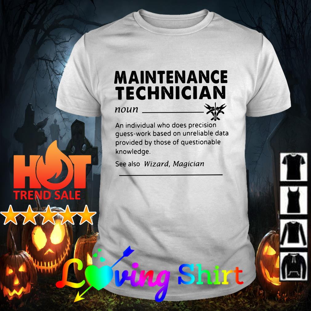 Maintenance technician an individual who does precision guess-work shirt